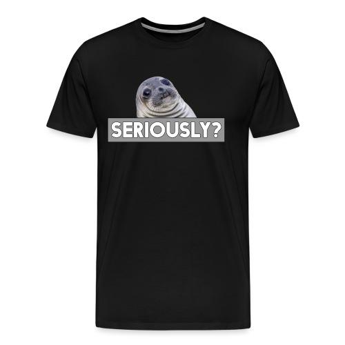 Awkward Seal Seriously - Männer Premium T-Shirt