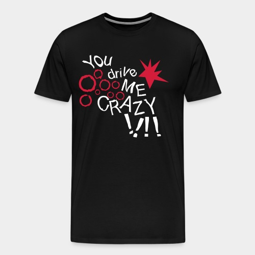 Drive me crazy - Men's Premium T-Shirt