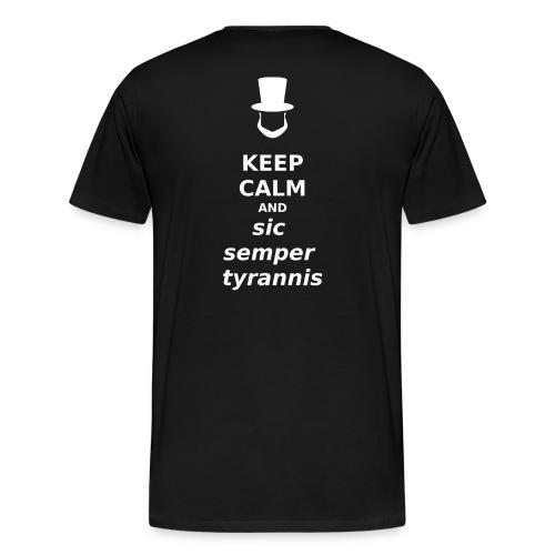 Keep Calm and Sic Semper Tyrannis - Men's Premium T-Shirt
