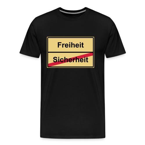 Ortsschild - Sicherheit VS. Freiheit - Männer Premium T-Shirt