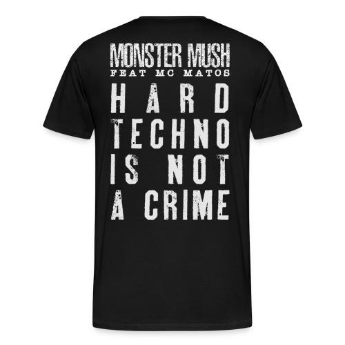 Hardtechno is not a crime - Collection June 2020 - T-shirt Premium Homme