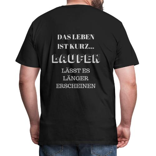 LAUFEN LAESST DAS LEBEN LÄNGER ERSCHEINEN - Männer Premium T-Shirt