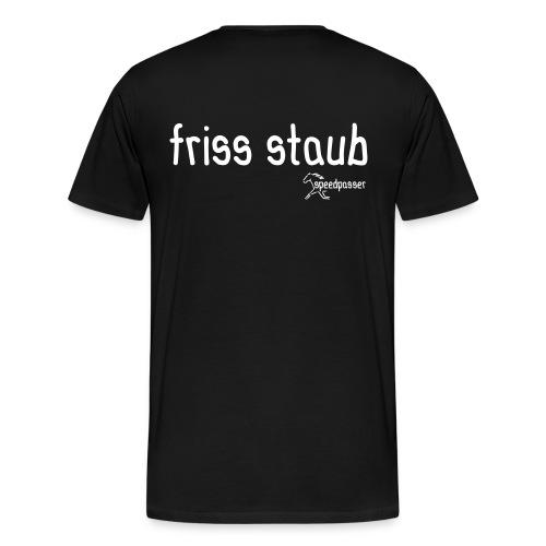 friss staub - Männer Premium T-Shirt