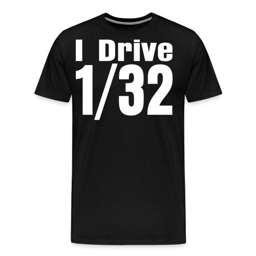 I Drive 1 32 - Männer Premium T-Shirt