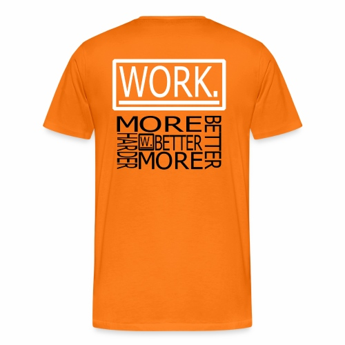 BETTER HARDER MORE - Mannen Premium T-shirt
