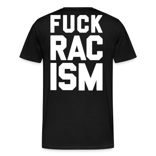 Fuck Racism - Premium-T-shirt herr