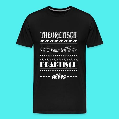 Theoretisch - Männer Premium T-Shirt