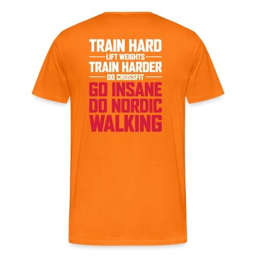 Nordic Walking - Go Insane - Miesten premium t-paita