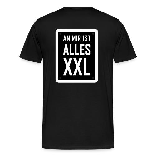 An mir ist alles XXL - Männer Premium T-Shirt