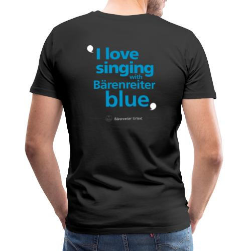 """I love singing with Bärenreiter blue"" - Männer Premium T-Shirt"