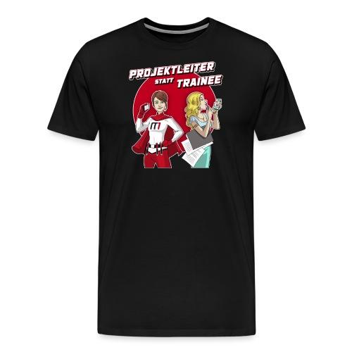 Projektleiter statt Train - Männer Premium T-Shirt
