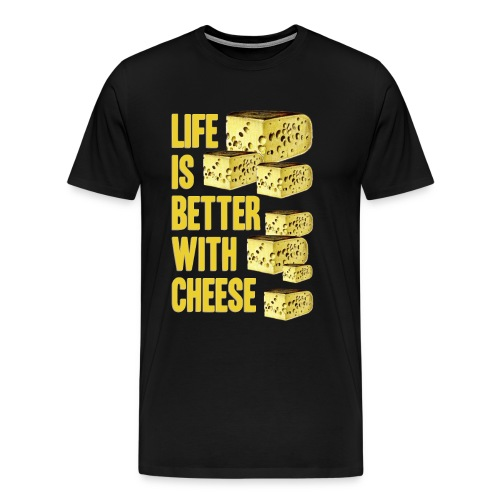 life´s better with cheese - Männer Premium T-Shirt