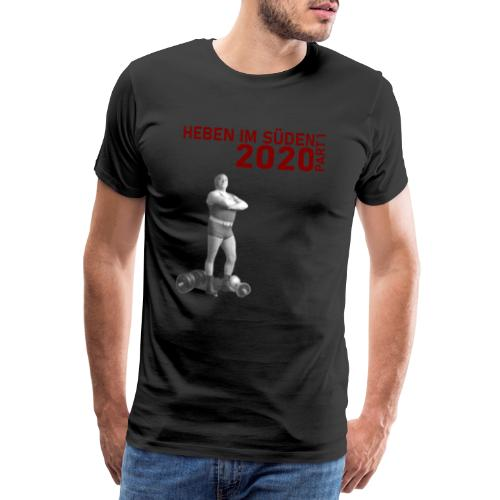 Heben im Süden 2020 - Part 1 - Männer Premium T-Shirt