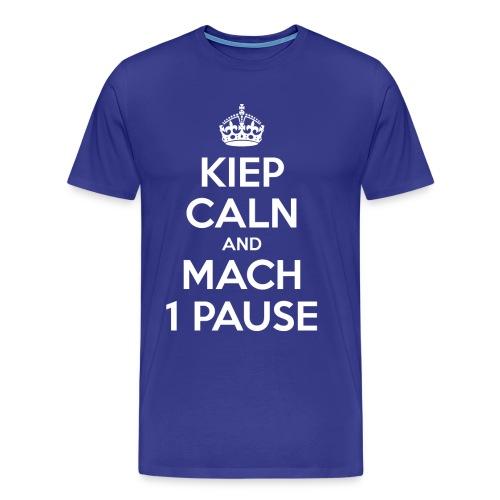 KIEP CALN AND MACH 1 PAUSE - Männer Premium T-Shirt