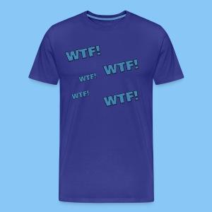 WTF! T SHIRT - Men's Premium T-Shirt