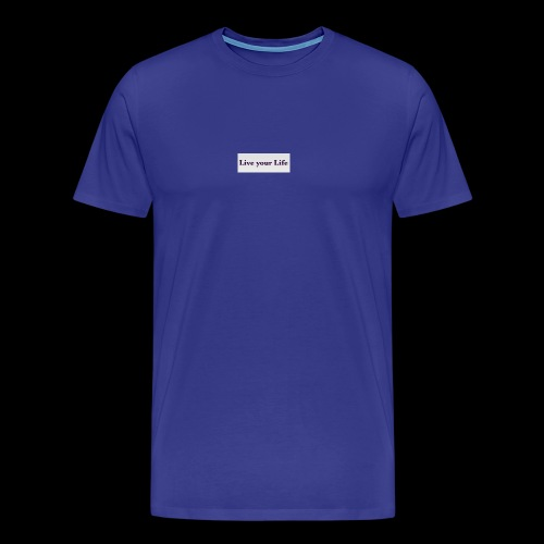 Live your Life - Männer Premium T-Shirt