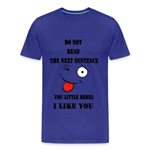 Do not read the next sentence - Men's Premium T-Shirt