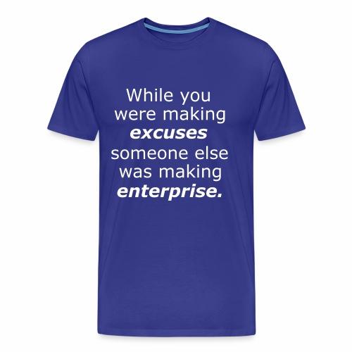 Ausreden / Unternehmung-Motivation - Geschenkidee - Männer Premium T-Shirt