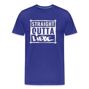 Straight outta Liebe - WHITE - Männer Premium T-Shirt