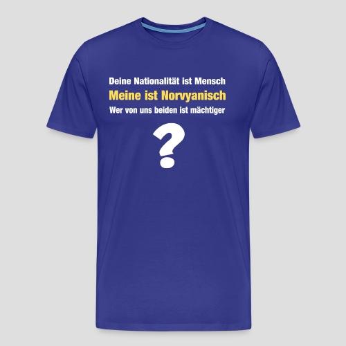 Wer von uns beiden ist mächtiger? - Männer Premium T-Shirt