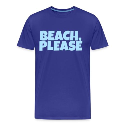 Beach, Please - Männer Premium T-Shirt