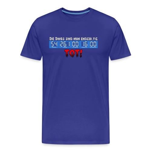 Die Dinos sind tot! - Männer Premium T-Shirt