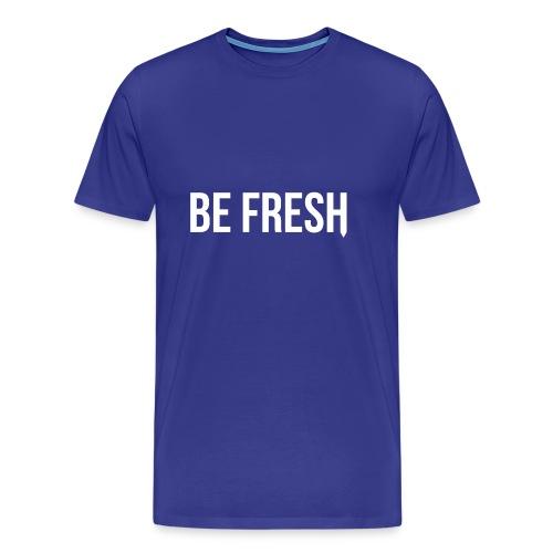 Be Fresh Snapback - Mannen Premium T-shirt