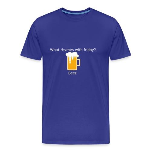 Beerplop Bierkrug What rhymes with friday? Beer! - Männer Premium T-Shirt
