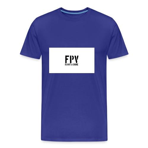 fpv is not a crime - Männer Premium T-Shirt