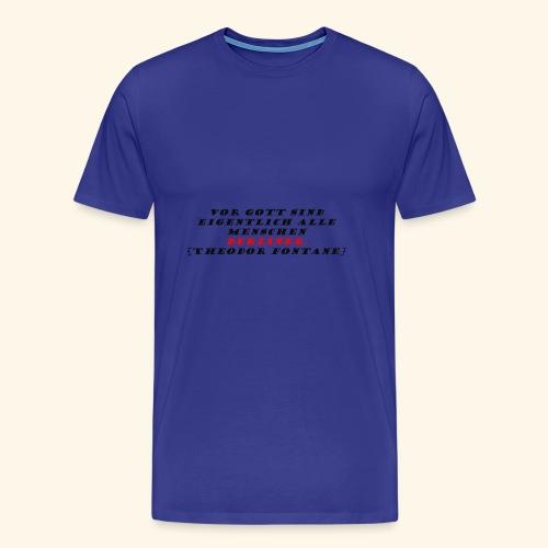 Vor Gott sind eigentlich alle Menschen Berliner - Männer Premium T-Shirt