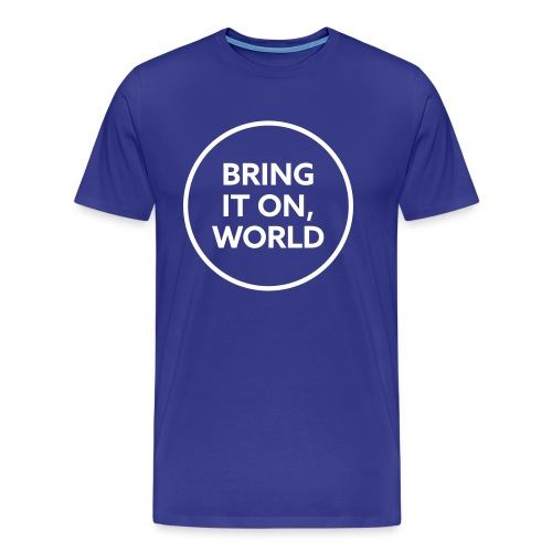 Bring it on world | White - Men's Premium T-Shirt