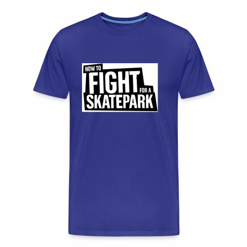 Skatespruch - Männer Premium T-Shirt