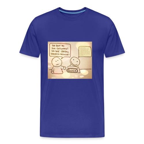 Glueck ist die Bedingungslose Liebe - Männer Premium T-Shirt