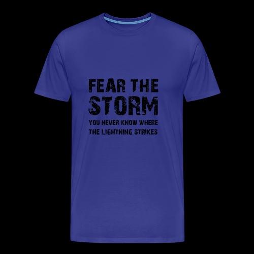 Fear The Storm - Premium-T-shirt herr