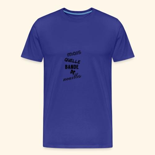 mais quelle bande de nouilles - T-shirt Premium Homme
