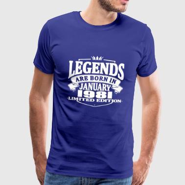 Legenden werden im Januar 1981 geboren - Männer Premium T-Shirt