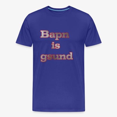 Bapn is gsund überarbeitetes Logo - Männer Premium T-Shirt