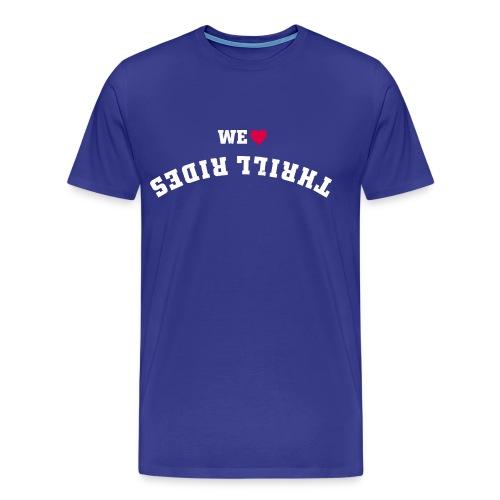 we love thrill rides - Männer Premium T-Shirt