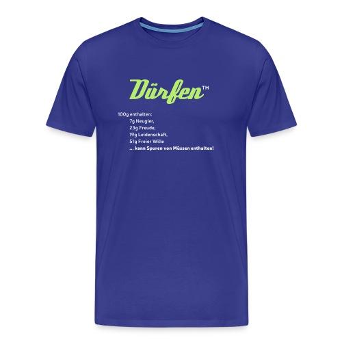 Dürfen kann Spuren von müssen enthalten... - Männer Premium T-Shirt