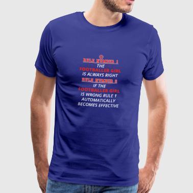 gift rule 1 always right FOOTBALLER GIRL - Männer Premium T-Shirt