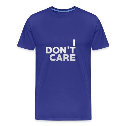 I don't care. - Männer Premium T-Shirt