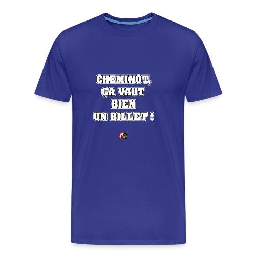 CHEMINOT, ÇA VAUT BIEN UN BILLET ! - JEUX DE MOTS - T-shirt Premium Homme
