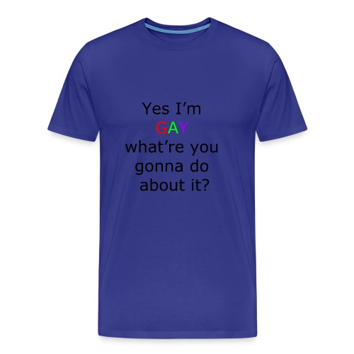 Yes i m gay - Men's Premium T-Shirt