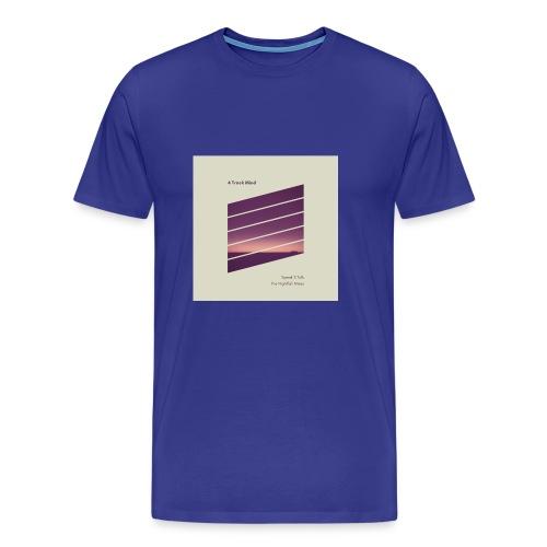4 Track Mind - Men's Premium T-Shirt