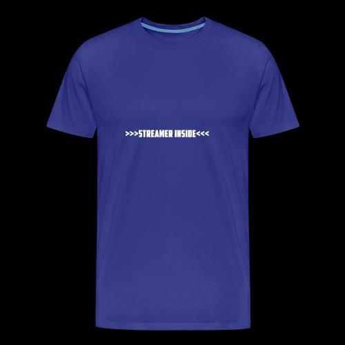 Streamer Inside - Zeig was du machst - Männer Premium T-Shirt