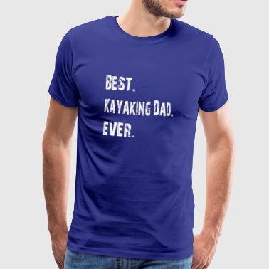 Najlepszy Kajakarstwo ojciec kajak wioślarstwo rafting prezent - Koszulka męska Premium