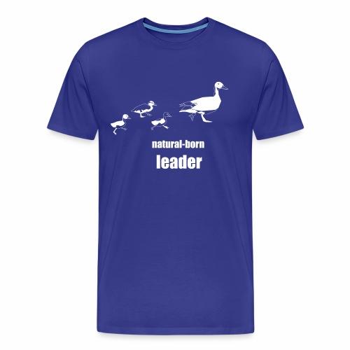 natural-born leader - Männer Premium T-Shirt