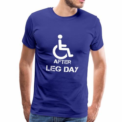 After Leg Day Bodybuilding Powerlifting Lifting - Männer Premium T-Shirt