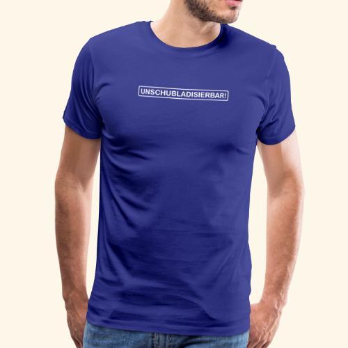 UNSCHUBLADISIERBAR! - Männer Premium T-Shirt