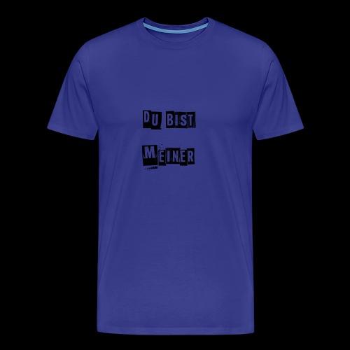 Du bist meiner - Männer Premium T-Shirt